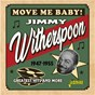 Album Move Me Baby! Greatest Hits and More (1947-1955) de Jimmy Witherspoon