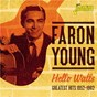 Album Hello walls (greatest hits 1952-1962) de Faron Young