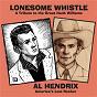 Album Lonesome whistle: a tribute to the great hank williams de Al Hendrix