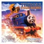 Compilation Thomas and the magic railroad (original motion picture soundtrack) avec Atomic Kitten / Steven Page / Maren Ord / Dayna Manning / Joe Henry...