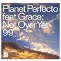 Album Not over yet '99 de Planet Perfecto
