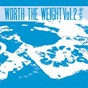 Compilation Worth the weight, vol. 2: from the edge avec Kahn / Hodge / Tessela / Andy Mac / Peverelist...