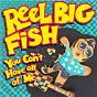 Album You can't have all of me de Reel Big Fish