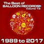 Compilation Best of balloon records 15 (the ultimate collection of our best releases, 1989 to 2017) avec Oxidyon / Casa & Nova / Luke K / Top Klas / Rude Lude...