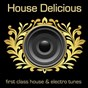 Compilation House Delicious 1 (First Class House & Electro Tunes) avec Mario Cooper / Akcent / Alex de Vito / Cope / Rene Rodrigezz...