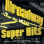 Compilation Broadway: super hits, vol. 1 avec Original Broadway Cast Recording / Franz Allers / William Warfield / Eileen Rodgers / Julian Stein...