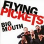 Album Big mouth de The Flying Pickets