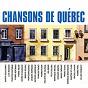 Compilation Chansons du québec avec Jen Roger / Martin Deschamps / Charles Trénet / Jacques Labrecque / Marius Delisle...