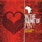 Compilation In the name of love avec Pillar / Sanctus Real / Starfield / Sixpence None the Richer / Audio Adrenaline...