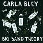 Album Big band theory de Carla Bley