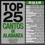 Album Top 25 cantos de alabanza 2012 edition de Maranatha! Latin