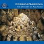 Compilation Corsica, sardinia - the mystery of polyphony avec Luigi Lai / Canta U Populu Corsu, A. Filetta / Donnisulana / Coro DI Orune / Coro DI Mamoiada...