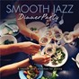 Compilation Smooth jazz dinner party avec Beegie Adair / Sam Levine / Leif Shires / Mark Douthit / Pat Coil...