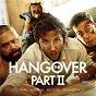 Compilation The Hangover, Pt. II (Original Motion Picture Soundtrack) avec Deadmau5 / Danzig / Ed Helms & Bradley Cooper / Zach Galifianakis & Bradley Cooper / Ken Jeong & Bradley Cooper...