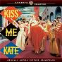 Compilation Kiss me kate (original motion picture soundtrack) avec The MGM Studio Orchestra & Chorus / André Prévin / Kathryn Grayson / Howard Keel / Ann Miller...
