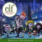 Compilation Elf: buddy's musical christmas (original television soundtrack) avec Jay Leno / Fred Armisen / Ed Asner / Rachel Bloom / Larry Dorf...
