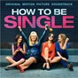 Compilation How to be single (original motion picture soundtrack) avec Walk Off the Earth / Fifth Harmony / Kid Ink / K7 / Nick Waterhouse...