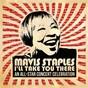 Compilation Mavis staples i'll take you there: an all-star concert celebration (live) avec Joan Osborne / Buddy Miller / Patty Griffin / Emmylou Harris / Michael Mc Donald...