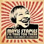 Compilation Mavis staples I'll take you there: an all-star concert celebration (live) avec Régine Chassagne / Buddy Miller / Patty Griffin / Emmylou Harris / Michael MC Donald...