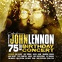 Compilation Imagine: john lennon 75th birthday concert (live) avec Aloe Blacc / Steven Tyler / Brandon Flowers / Sheryl Crow / Chris Stapleton...