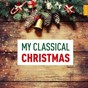 Compilation My classical christmas avec Nathalie Stutzmann / Laurence Equilbey / Le Choeur de Chambre Accentus / Arsys Bourgogne / Pierre Cao...