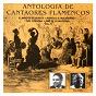 Compilation Antología de cantaores flamencos, vol. 11 avec Manolo de Badajoz / El Niuo de la Huerta / Manolo el Malagueño / Pépé Cordoba / Pepe de la Matrona...