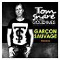 Album Garçon sauvage de Tom Snare