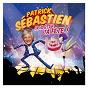 Album Ca va être ta fête de Patrick Sébastien