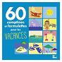 Compilation 60 comptines et formulettes pour les vacances avec Lilinn Ritournelle / Sandrine Conry / Chantal Sotgiu / Christophe Caysac / Marie Singer...