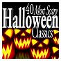 Compilation 40 most scary halloween classics avec Keller Quartet / Andrew Llyoyd Webber / Franz Schubert / Igor Stravinsky / Jean-Sébastien Bach...