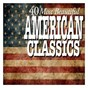 Compilation 40 most beautiful american classics avec The Grenadier Guards Band / John Philip Sousa / Chanticleer / Bishop Yvette A Flunder / Joseph Jennings...