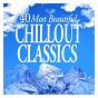 Compilation 40 Most Beautiful Chillout Classics avec Benedetto Marcello / Félix Mendelssohn / Frederik Delius / Sir Andrew Davis / Orchestre Symphonique de la Bbc...