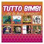 """Compilation Tutto bimbi """"che la festa cominci !"""" avec Francesco Baccini / Nomadi / Actarus / Katia Svizzero / Daniela Goggi..."""