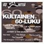Compilation Kultainen 60-luku - 40 rock & rautalanka hittiä avec The Steelers / New Joys / Danny / The Islanders / Timo Jamsen...