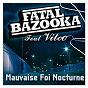 Album Mauvaise foi nocturne de Fatal Bazooka