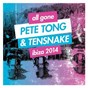 Compilation All gone pete tong & tensnake ibiza 2014 avec Richard Seaborne / Pete Tong / Tensnake / Andhim / Douglas Greed...