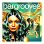 Compilation Bargrooves ibiza 2014 avec Barrio Brothers / Andy Daniell / FCL / Daniel Steinberg / Lovebirds...
