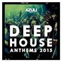 Compilation Azuli presents deep house anthems 2015 avec Wallflower / Azuli DJs / Oliver Dollar / Jimi Jules / Dusky...