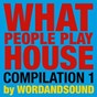 Compilation What people play house compilation 1 by wordandsound avec Egbert / Todd Terje / Laid Back / Nicolas Jaar / Pantha du Prince...
