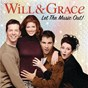 Compilation Will & grace: let the music out! avec Dido / Jonathan Wolff / Queen / Elton John / Will, Grace, Jack & Karen...