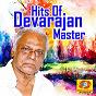 Compilation Hits of devarajan master avec Yesudas / Yesudas, Madhuri / Susheela, Madhuri / Leela, Radha Jayalakshmi / M G Radhakrishnan, B Vasantha...