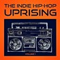 Album The indie hip hop uprising, vol. 1 (discover some of the best indie hop-hop from the USA) de Hip Hop All-Stars