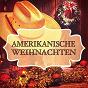 Compilation Amerikanische weihnachten (berühmte weihnachtslieder in den vereinigten staaten) avec Der Weihnachts-Chor Frieden / Frank Sinatra / Ol' Kris' Jolly Choir / The Andrews Sisters / Guy Lombardo...