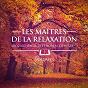Album Les maîtres de la relaxation, vol. 2 (mozart, beethoven, bach, tchaïkovski, satie et debussy) de Musique Classique