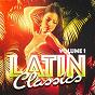 Compilation Latin classics, vol. 1 avec Hermanas Hernández / Trío Las Sombras / Rafael Gayoso / Brazil Beat / Mauricio Venegas-Astorga...