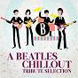 Album A beatles chillout tribute selection de Ibiza Chill Out / Beatles Chillout
