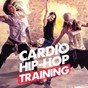 Album Cardio hip-hop training de Cardio Workout / The Hip Hop Nation