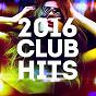 Album 2016 club hits de Ibiza Dance Party, Ultimate Dance Hits, Billboard Top 100 Hits