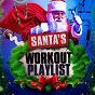 Compilation Santa's workout playlist avec Stephen Gilbert / Workout Music Team / Silvio Piersanti / Giovanni Tornambene / Cranberry Singers...