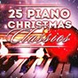Album 25 piano christmas classics de Christmas Songs / Relaxing Piano Music Consort / Relaxing Piano Music